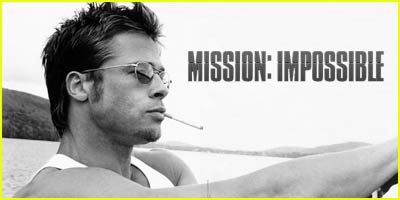 Brad Pitt in Mission: Impossible?
