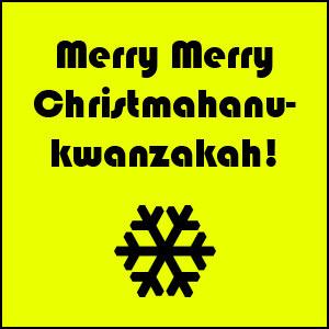 It's A Christmahanukwanzakah Celebration!