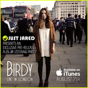 Birdy's 'Live in London' EP - Exclusive Listening Party!