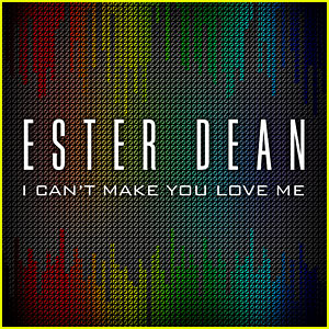 Ester Dean's 'I Can't Make You Love Me' - Listen Now!