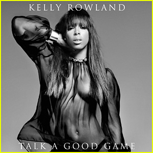 Kelly Rowland: 'Talk A Good Game' Official Cover & Tracklist!