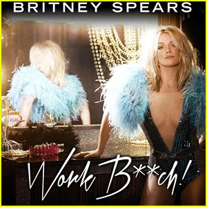 Britney Spears: 'Work Bitch' Full Song & Lyrics - LISTEN NOW!