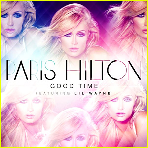 Paris Hilton: 'Good Time' feat. Lil' Wayne - LISTEN NOW!