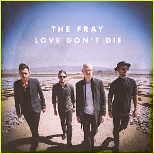 The Fray: 'Love Don't Die' Full Song & Lyrics  - JJ Music Monday!