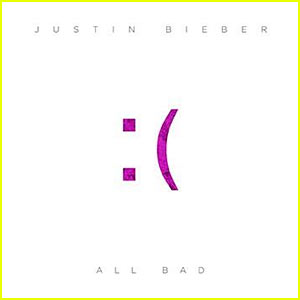 Justin Bieber's 'All Bad' Full Song & Lyrics - LISTEN NOW!