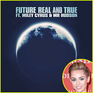 Miley Cyrus & Future: 'Real & True' - Listen Now!