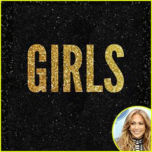 Jennifer Lopez: 'Girls' Full Song & Lyrics - Listen Now!