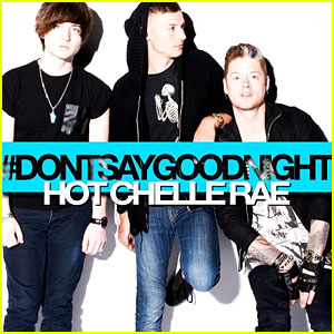 Hot Chelle Rae's 'Don't Say Goodnight': JJ Music Monday!