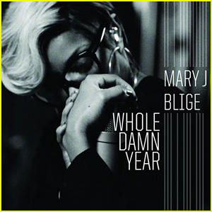 Mary J. Blige's 'Whole Damn Year' - Full Song & Lyrics!