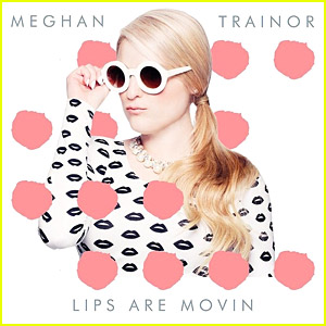 Meghan Trainor's 'Lips Are Movin' - Listen To The New Single Here!