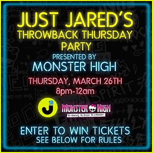 Win FREE Tickets to Just Jared's Throwback Thursday Party Presented by Monster High!