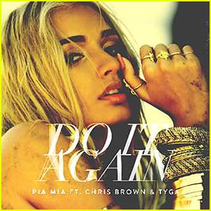 Pia Mia's 'Do It Again' Full Song & Lyrics - Listen Now!