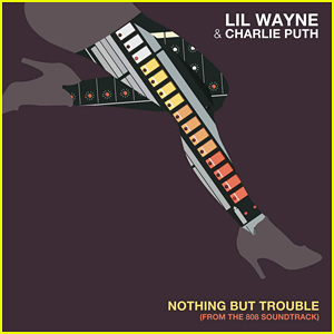 Lil' Wayne & Charlie Puth Drop 'Nothing But Trouble' Video - Watch Now!