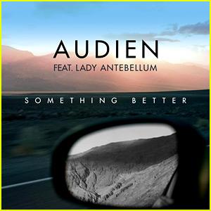 Audien & Lady Antebellum: 'Something Better' Full Song, Lyrics & Video (JJ Music Monday)