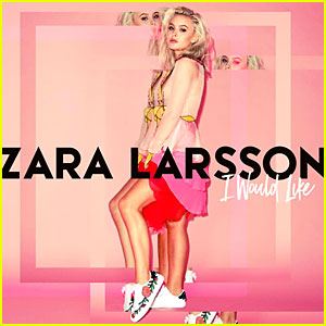 Zara Larrson: 'I Would Like' Stream, Lyrics & Download!