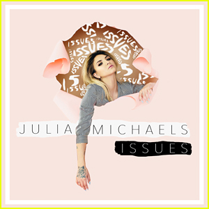 Julia Michaels: 'Issues' Stream, Lyrics, & Download - Listen Now!