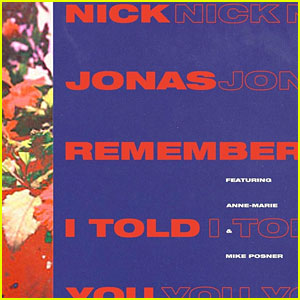Nick Jonas 'Remember I Told You' Stream, Lyrics & Download