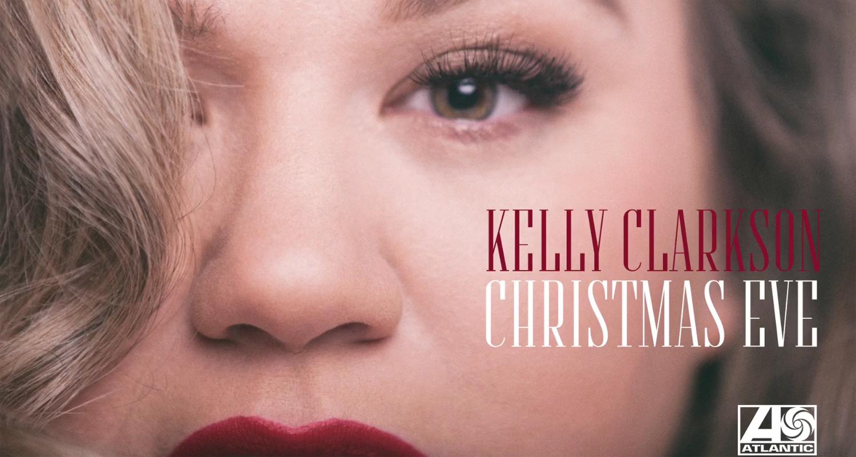 Kelly Clarkson: \'Christmas Eve\' Stream, Lyrics & Download – Listen ...