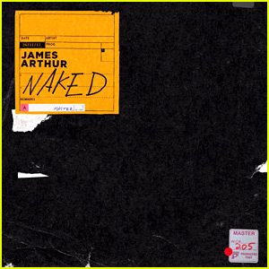 James Arthur: 'Naked' Stream, Lyrics, & Download - Listen Now!
