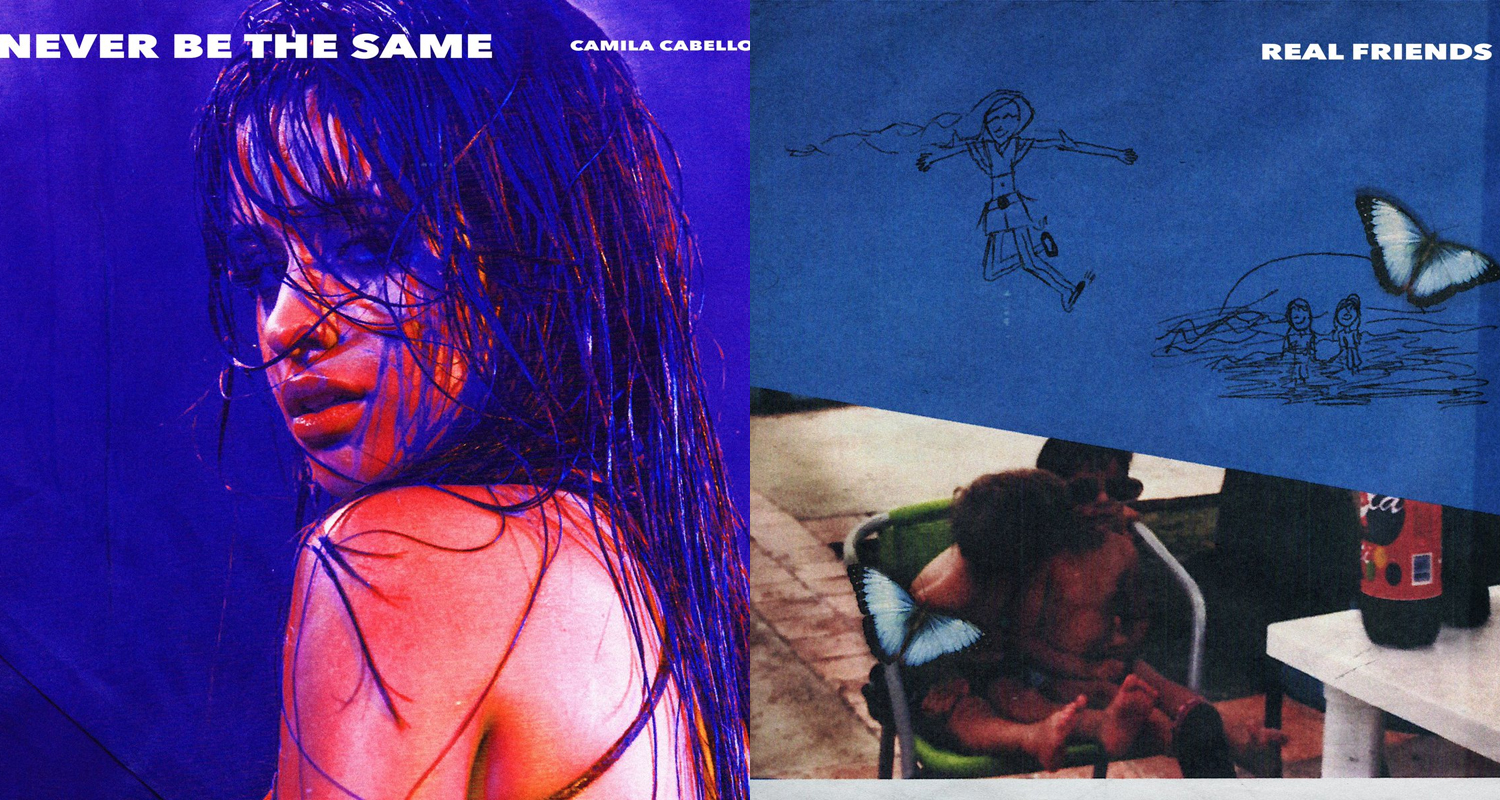 Camila Cabello: 'Never Be the Same' & 'Real Friends