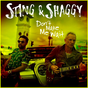Sting & Shaggy: 'Don't Make Me Wait' Stream & Download