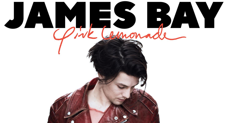 James Bay - Pink Lemonade