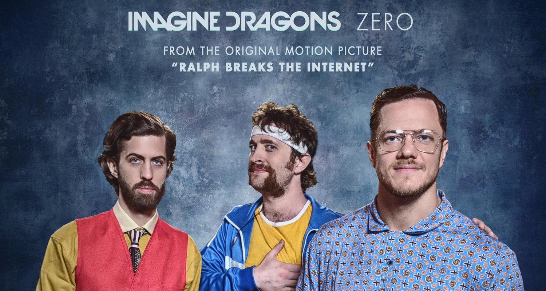 imagine dragons drop  u2018zero u2019 from  u2018ralph breaks the